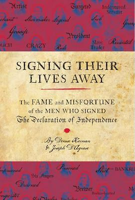 Signing Their Lives Away by Denise Kiernan, Joseph D'Agnese