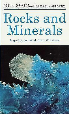 Rocks and Minerals: A Guide to Field Identification (Golden Field Guide f/St. Ma