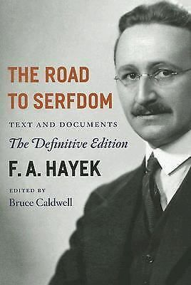 The Road to Serfdom: Text and Documents--The Definitive Edition (The Collected W