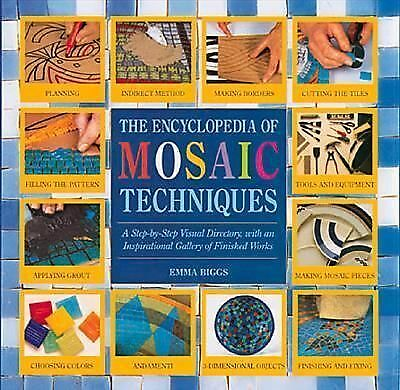 Encyclopedia Of Mosaic Techniques: A Step-by-step Visual Directory, With An Ins