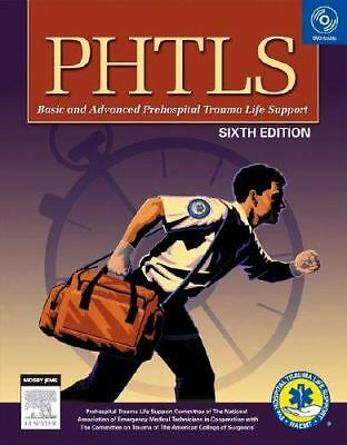 PHTLS Prehospital Trauma Life Support, 6e (Phtls: Basic & Advanced Prehospital