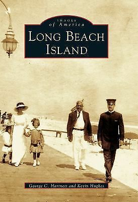 Long  Beach  Island   (NJ)   (Images  of  America) by George  C.  Hartnett, Kev