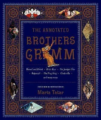 The Annotated Brothers Grimm (The Annotated Books) by Grimm, Jacob, Grimm, Wilh