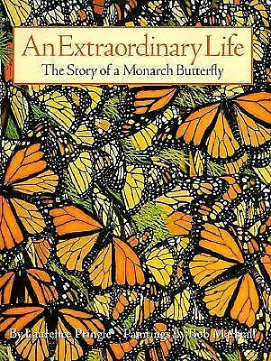 An Extraordinary Life: The Story of a Monarch Butterfly, Bob Marstall, Laurence