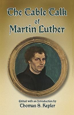 The Table Talk of Martin Luther, Martin Luther, Good Book