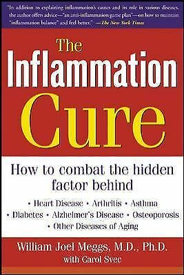 The Inflammation Cure: Simple Steps for Reversing heart disease, arthritis, ast