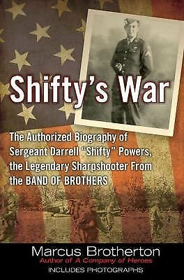 "Shifty's War: The Authorized Biography of Sergeant Darrell ""Shifty"" Powers, the"