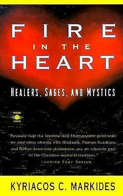 Fire in the Heart: Healers, Sages, and Mystics, Markides, Kyriacos C., Acceptabl
