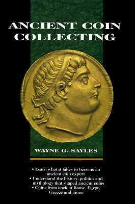 Ancient Coin Collecting (v. 1) by Sayles, Wayne G.