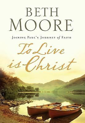 To Live Is Christ, Beth Moore, Good Book