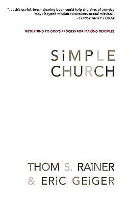 Simple Church: Returning to God's Process for Making Disciples, Thom S. Rainer,
