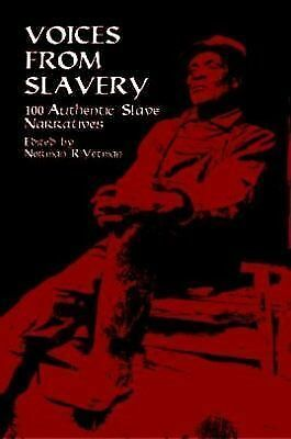 Voices from Slavery: 100 Authentic Slave Narratives (African American), , Good B