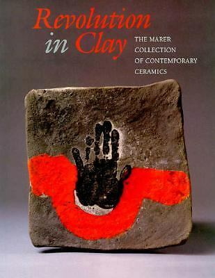 Revolution in Clay: The Marer Collection of Contemporary Ceramics, Macnaughton,