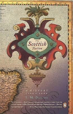The Scottish Nation: A History, 1700-2000 by Devine, T. M.