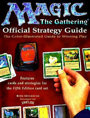 Magic: The Gathering - Official Strategy Guide: The Color-Illustrated Guide to W