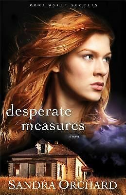 Desperate Measures: A Novel (Port Aster Secrets), Orchard, Sandra, Very Good Boo