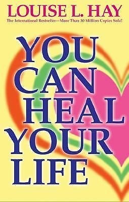You Can Heal Your Life by Hay, Louise