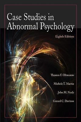 Case Studies in Abnormal Psychology by Oltmanns, Thomas F., Martin, Michele T.,