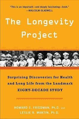The Longevity Project: Surprising Discoveries for Health and Long Life from the