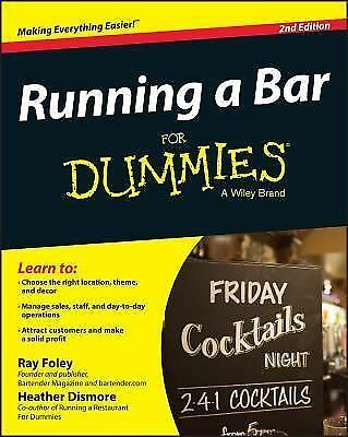 Running a Bar For Dummies by Foley, Ray, Dismore, Heather