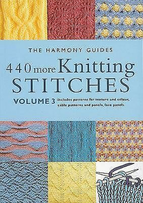 440 More Knitting Stitches: Volume 3 (The Harmony Guides) by The Harmony Guides