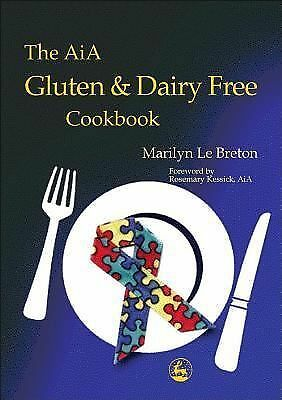 The AiA Gluten and Dairy Free Cookbook by Le Breton, Marilyn