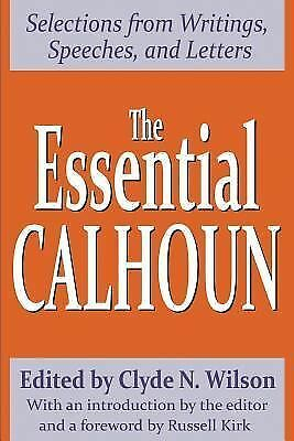 The Essential Calhoun: Selections from Writings, Speeches, and Letters, , Very G