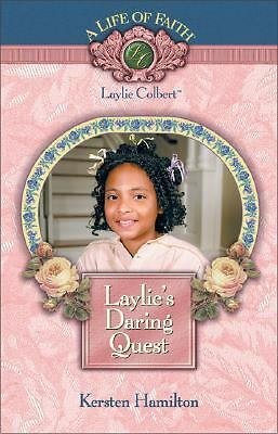 Laylie's Daring Quest (Life of Faith, A), Hamilton, Kersten, Good Book