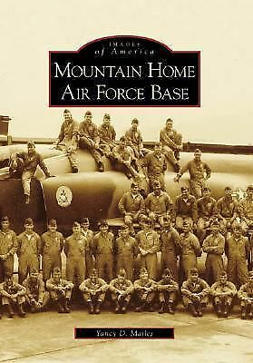 Mountain Home Air Force Base (ID) (Images of America), Mailes, Yancy D., Accepta