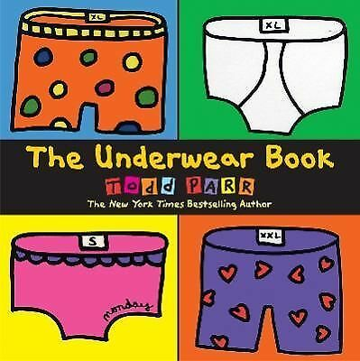 The Underwear Book by Parr, Todd