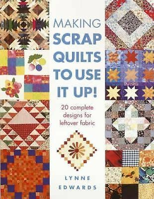 Making Scrap Quilts to Use It Up, Edwards, Lynne, Very Good Book