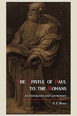 The Epistle of Paul to the Romans: An Introduction and Commentary, Bruce, F. F.,