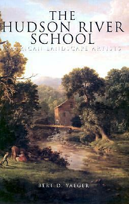 The Hudson River School: American Landscape Artists (American Art) by Yaeger, B