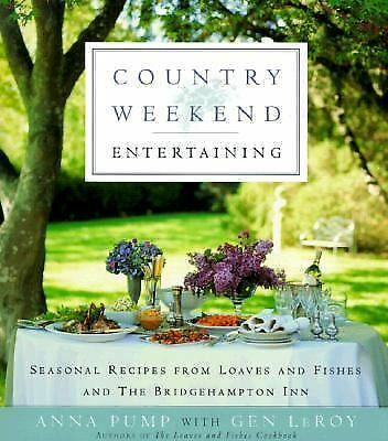 Country Weekend Entertaining: Seasonal recipes from loaves and fishes and the B