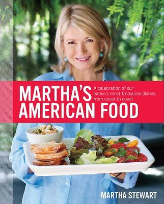 Martha's American Food: A Celebration of Our Nation's Most Treasured Dishes, fro