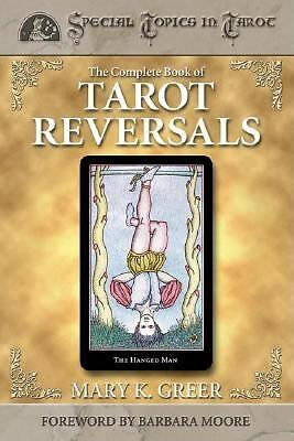 The Complete Book of Tarot Reversals (Special Topics in Tarot Series) by Greer,
