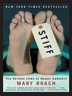 Stiff: The Curious Lives of Human Cadavers, Mary Roach, Good Book