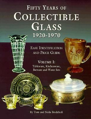 50 Years of Collectible Glass, 1920-1970: Tableware, Kitchenware, Barware, and W