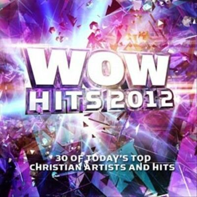 Wow Hits 2012, Various Artists, Third Day, Cast, Excellent