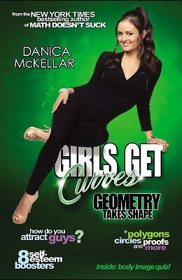 Girls Get Curves: Geometry Takes Shape by McKellar, Danica