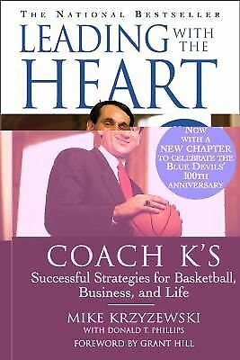 Leading with the Heart: Coach K's Successful Strategies for Basketball, Busines