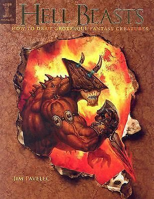 Hell Beasts: How to Draw Grotesque Fantasy Creatures by Pavelec, Jim