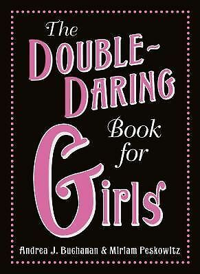 The Double-Daring Book for Girls by Buchanan, Andrea J., Peskowitz, Miriam