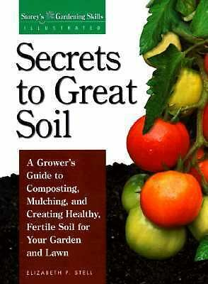 Secrets to Great Soil (Gardening Skills Illustrated) by Stell, Elizabeth