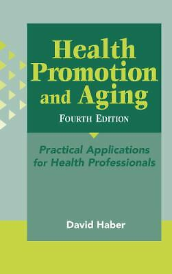 Health Promotion and Aging, 4th Edition: Practical Applications for Health Profe