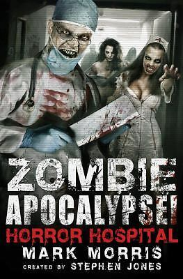 Zombie Apocalypse! Horror Hospital, Morris, Mark, Jones, Stephen, Good Book