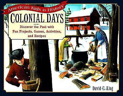 Colonial Days: Discover the Past with Fun Projects, Games, Activities, and Recip