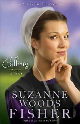 Calling, The: A Novel (The Inn at Eagle Hill), Fisher, Suzanne Woods, Good Book