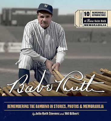 Babe Ruth: Remembering the Bambino in Stories, Photos & Memorabilia by Stevens,