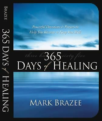 365 Days of Healing by Mark Brazee